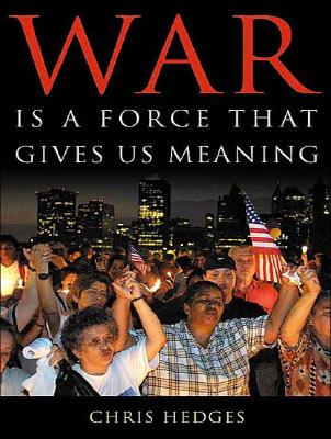 Review of Chris Hedges's War is a Force That Gives Us